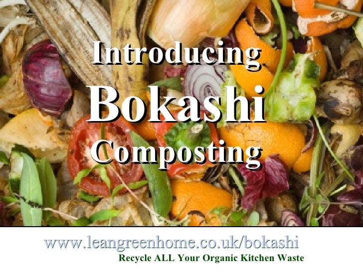 Bokashi Composting - How to turn ALL your organic kitchen waste into nutrient-rich compost