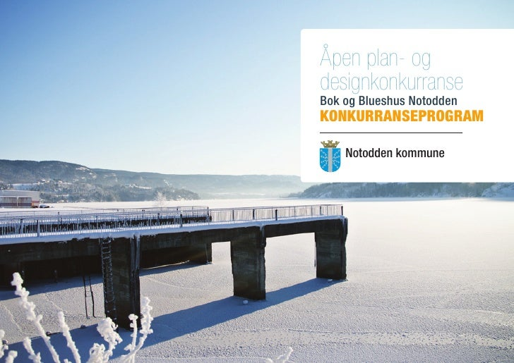 Åpen plan- og designkonkurranse Bok og Blueshus Notodden konkurranseprogram      Notodden kommune