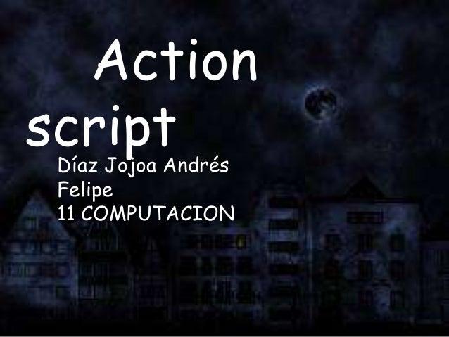 ActionscriptDíaz Jojoa AndrésFelipe11 COMPUTACION