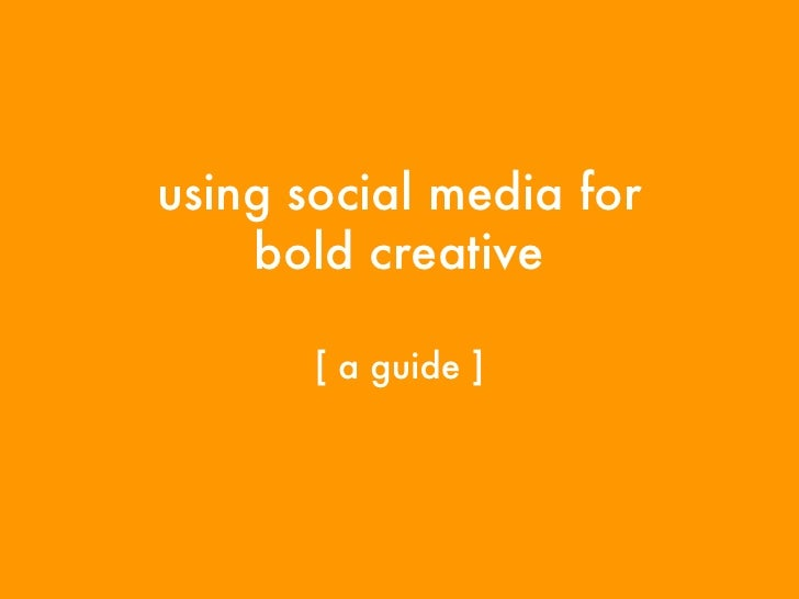 using social media for bold creative [ a guide ]