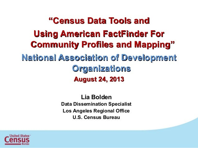"""""""""""Census Data Tools andCensus Data Tools and Using American FactFinder ForUsing American FactFinder For Community Profiles..."""