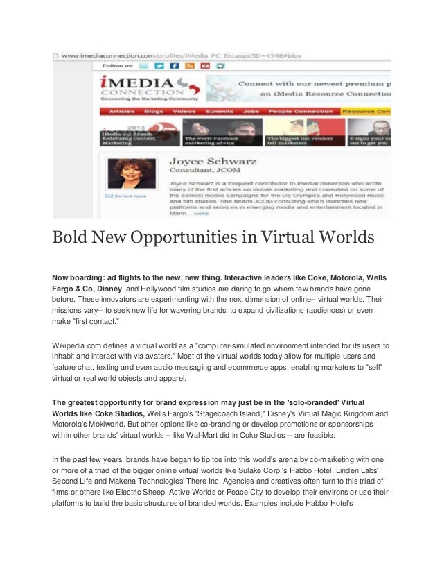 Bold New Opportunities in Virtual Worlds Now boarding: ad flights to the new, new thing. Interactive leaders like Coke, Mo...