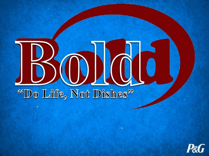 Advertising and Promotion Strategy for Release of Bold (P&G's Cinch) -- Deliverable