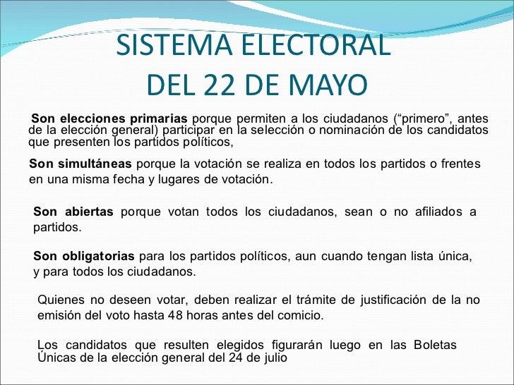 """SISTEMA ELECTORAL  DEL 22 DE MAYO <ul><li>Son elecciones primarias  porque permiten a los ciudadanos (""""primero"""", antes de ..."""