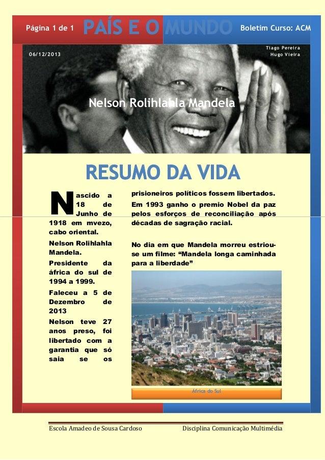 Página 1 de 1  PAÍS E O MUNDO  Boletim Curso: ACM Tiago Pereira Hugo Vieira  06/12/2013  Nelson Rolihlahla Mandela  N  RES...