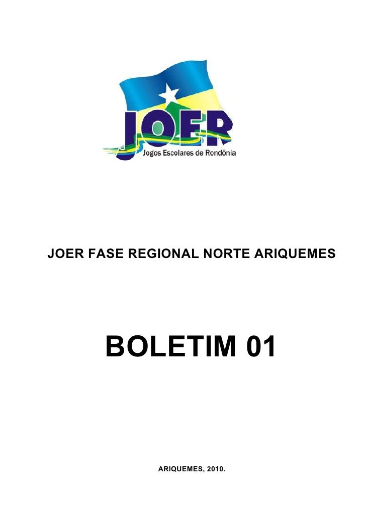 JOER FASE REGIONAL NORTE ARIQUEMES           BOLETIM 01                ARIQUEMES, 2010.