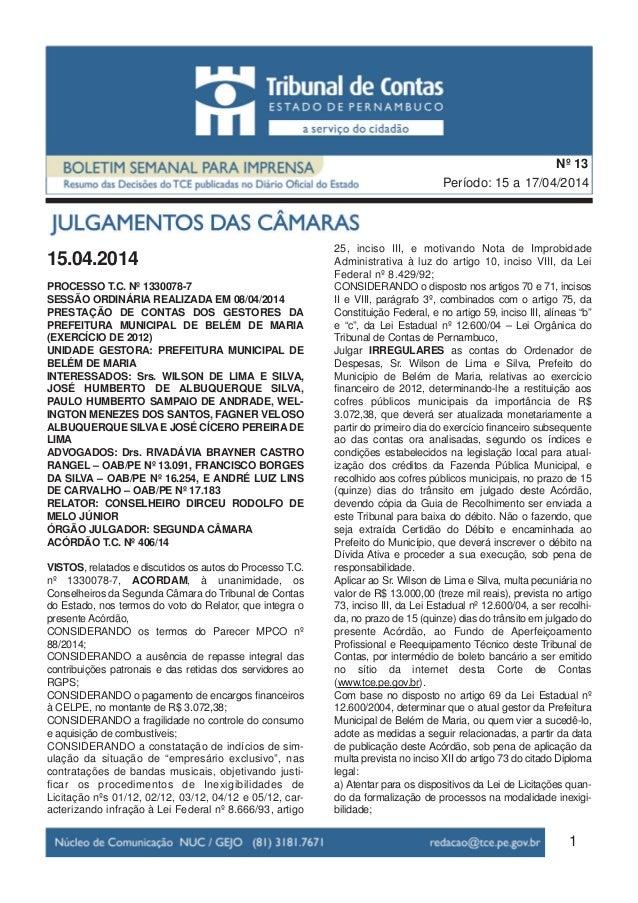 15.04.2014 PROCESSO T.C. Nº 1330078-7 SESSÃO ORDINÁRIA REALIZADA EM 08/04/2014 PRESTAÇÃO DE CONTAS DOS GESTORES DA PREFEIT...