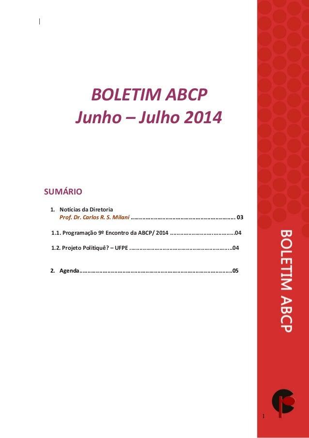 1  BOLETIM ABCP  Junho – Julho 2014  SUMÁRIO  1. Notícias da Diretoria  Prof. Dr. Carlos R. S. Milani .......................