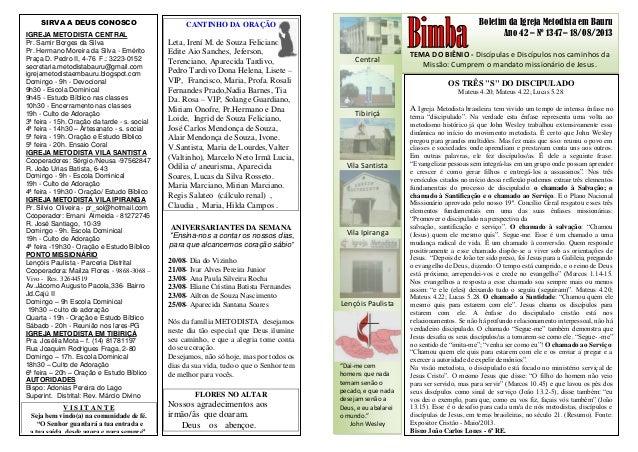 Boletim da Igreja Metodista em Bauru Ano 42 – Nº 1347– 18/08/2013 TEMA DO BIÊNIO - Discípulas e Discípulos nos caminhos da...