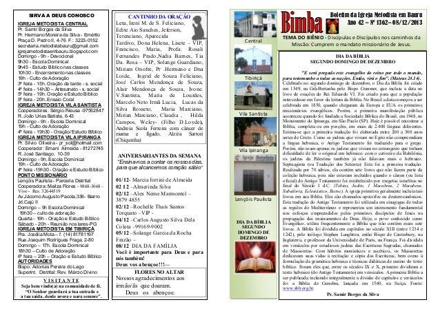 Boletim da Igreja Metodista em Bauru Ano 42 – Nº 1362– 08/12/2013 TEMA DO BIÊNIO - Discípulas e Discípulos nos caminhos da...