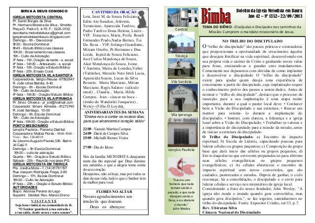 Boletim da Igreja Metodista em Bauru Ano 42 – Nº 1352– 22/09/2013 TEMA DO BIÊNIO - Discípulas e Discípulos nos caminhos da...