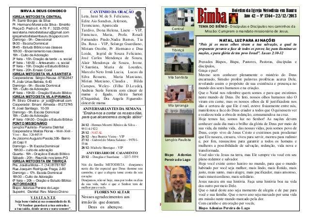 Boletim da Igreja Metodista em Bauru Ano 42 – Nº 1364– 22/12/2013 TEMA DO BIÊNIO - Discípulas e Discípulos nos caminhos da...