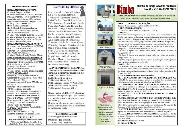 Boletim da Igreja Metodista em Bauru Ano 42 – Nº 1348– 25/08/2013 TEMA DO BIÊNIO - Discípulas e Discípulos nos caminhos da...