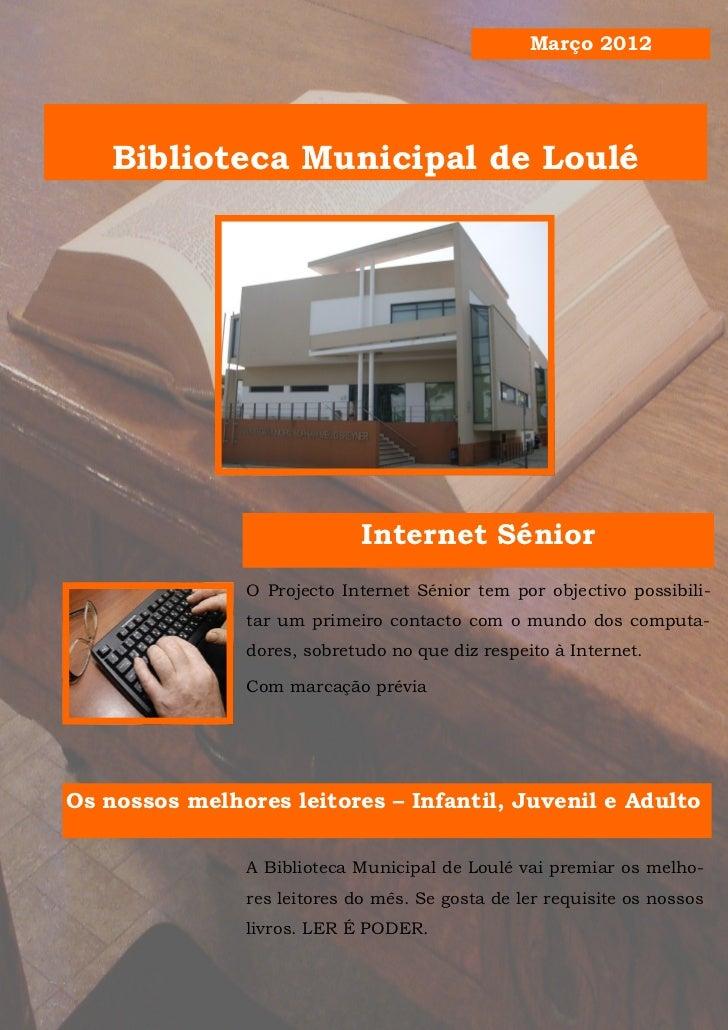Março 2012    Biblioteca Municipal de Loulé                             Internet Sénior               O Projecto Internet ...