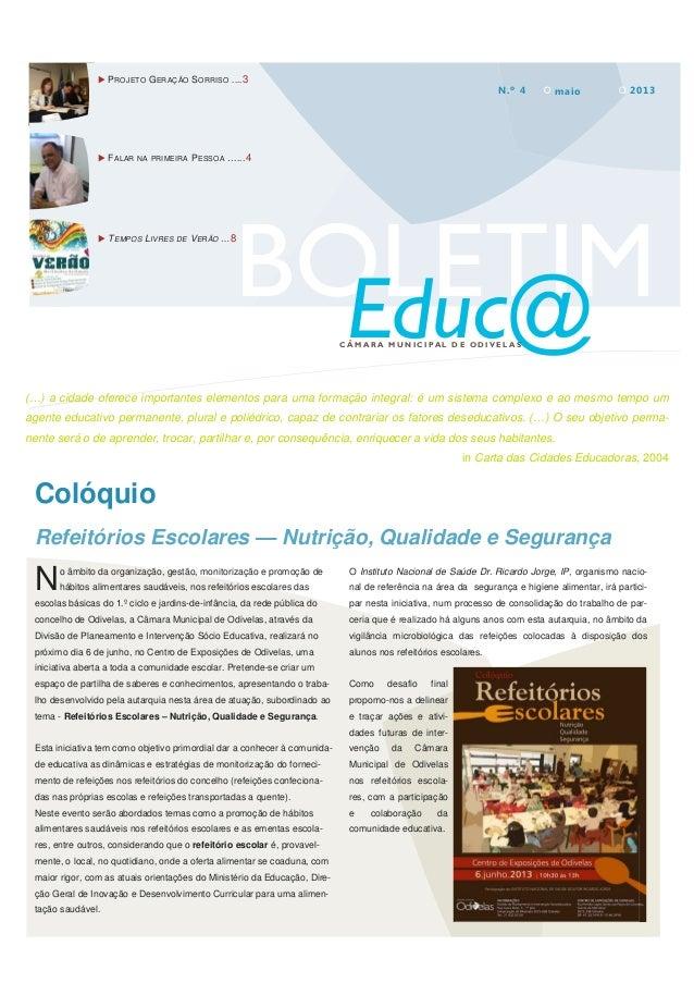 P ROJETO GERAÇÃO S ORRISO .... 3 N.º 4  F ALAR  NA PRIMEIRA  T EMPOS LIVRES  DE  maio  2013  P ESSOA …... 4  BOLETIM Educ@...