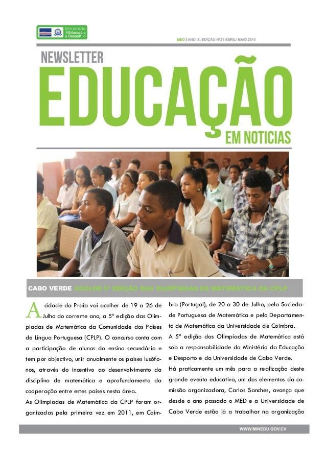 CABO VERDE ACOLHE 5ª EDIÇÃO DAS OLIMPÍADAS DE MATEMÁTICA DA CPLP Acidade da Praia vai acolher de 19 a 26 de Julho do corre...
