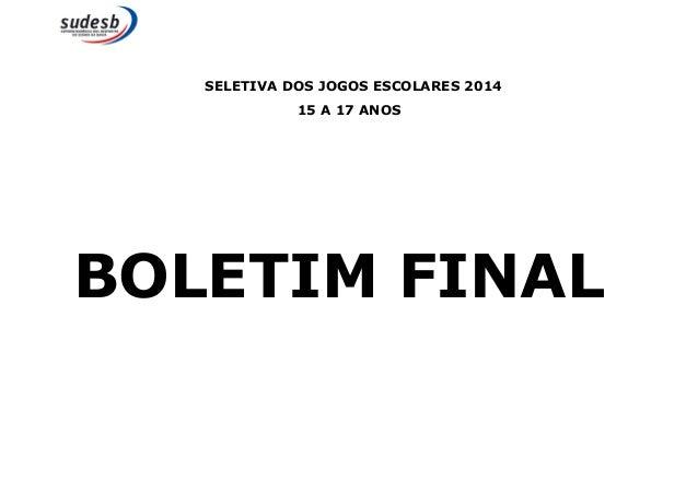 SELETIVA DOS JOGOS ESCOLARES 2014  15 A 17 ANOS  BOLETIM FINAL