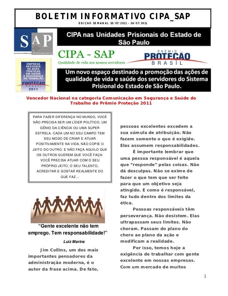 BOLETIM INFORMATIVO CIPA_SAP                        ED I Ç ÃO S E M AN A L 1 8 / 0 7 / 2 0 1 1 – 2 4 / 0 7 /2 0 1 1Vencedo...