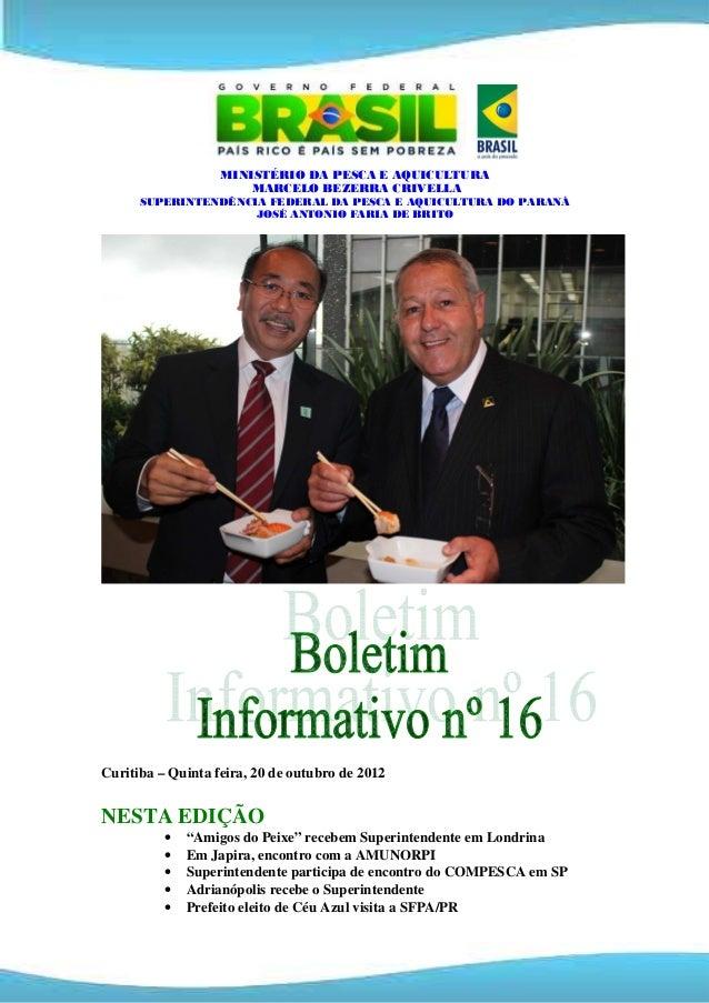 MINISTÉRIO DA PESCA E AQUICULTURA                       MARCELO BEZERRA CRIVELLA      SUPERINTENDÊNCIA FEDERAL DA PESCA E ...