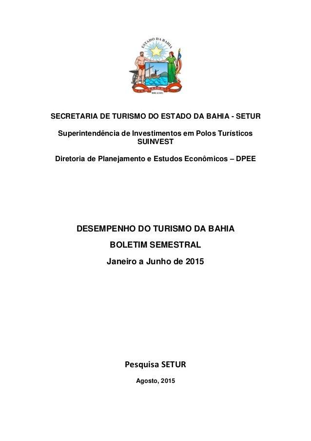SECRETARIA DE TURISMO DO ESTADO DA BAHIA - SETUR Superintendência de Investimentos em Polos Turísticos SUINVEST Direto...