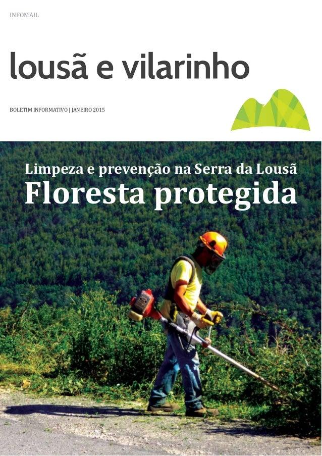 INFOMAIL BOLETIM INFORMATIVO | JANEIRO 2015 Limpeza e prevenção na Serra da Lousã Floresta protegida