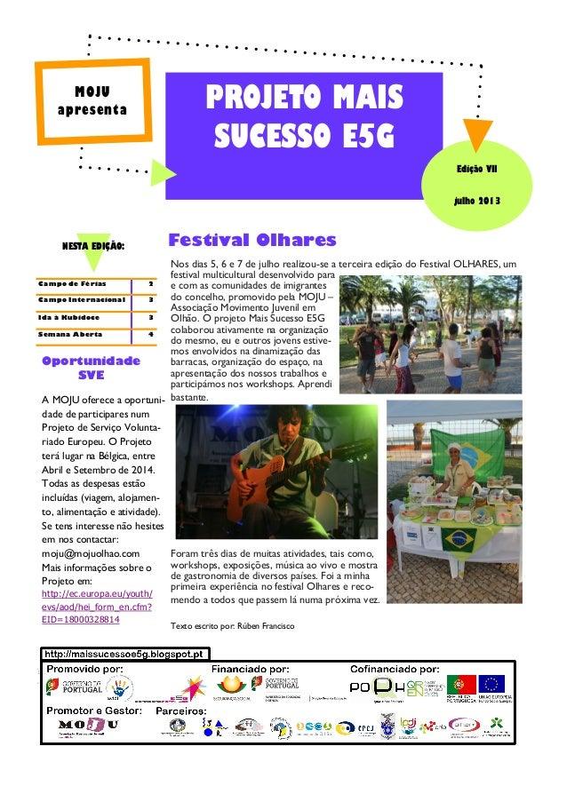 Nos dias 5, 6 e 7 de julho realizou-se a terceira edição do Festival OLHARES, um festival multicultural desenvolvido para ...