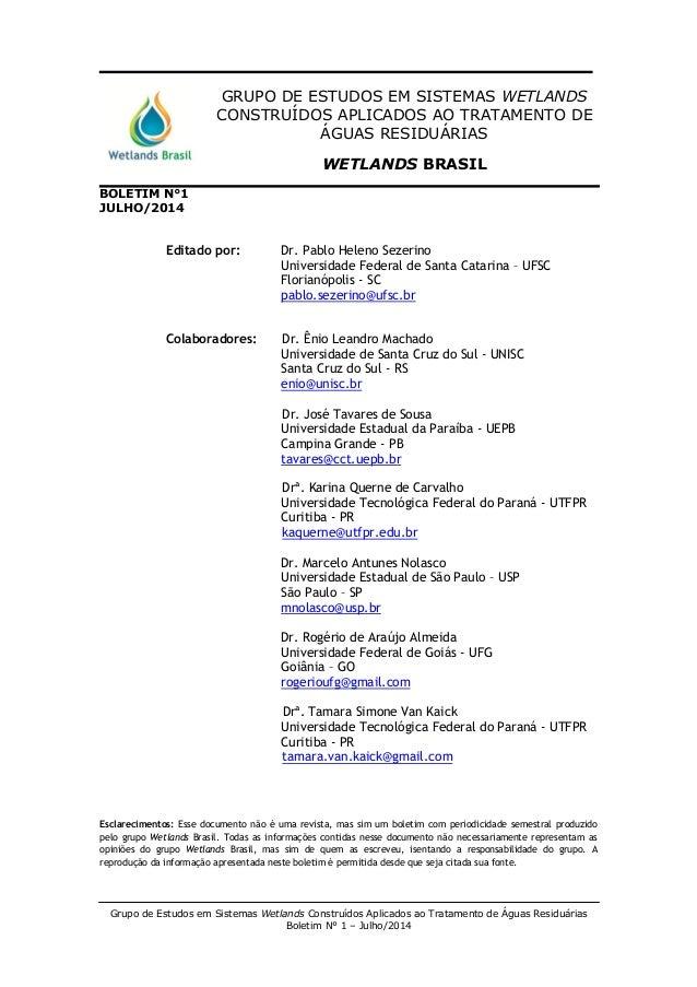 Grupo de Estudos em Sistemas Wetlands Construídos Aplicados ao Tratamento de Águas Residuárias Boletim N° 1 – Julho/2014 B...