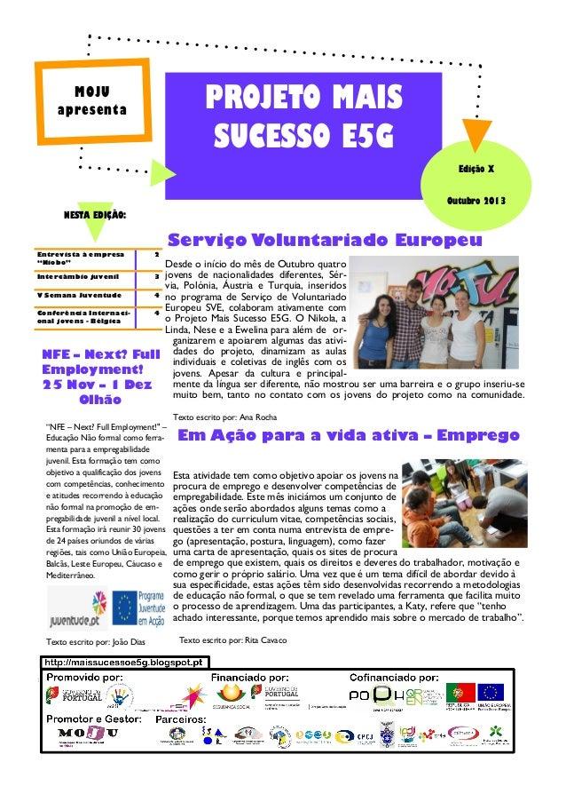 PROJETO MAIS SUCESSO E5G  MOJU apresenta  Edição X Outubro 2013 NESTA EDIÇÃO:  Serviço Voluntariado Europeu Entrevista à e...