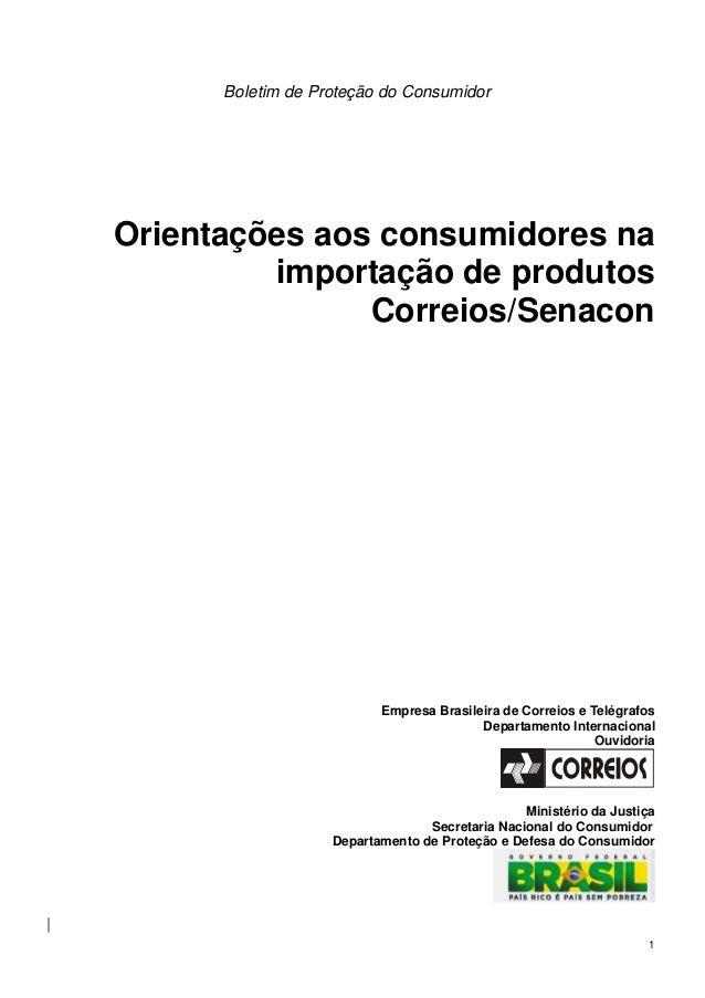 Boletim de Proteção do Consumidor  Orientações aos consumidores na importação de produtos Correios/Senacon  Empresa Brasil...