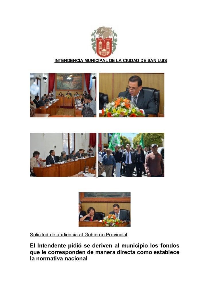 INTENDENCIA MUNICIPAL DE LA CIUDAD DE SAN LUISSolicitud de audiencia al Gobierno ProvincialEl Intendente pidió se deriven ...