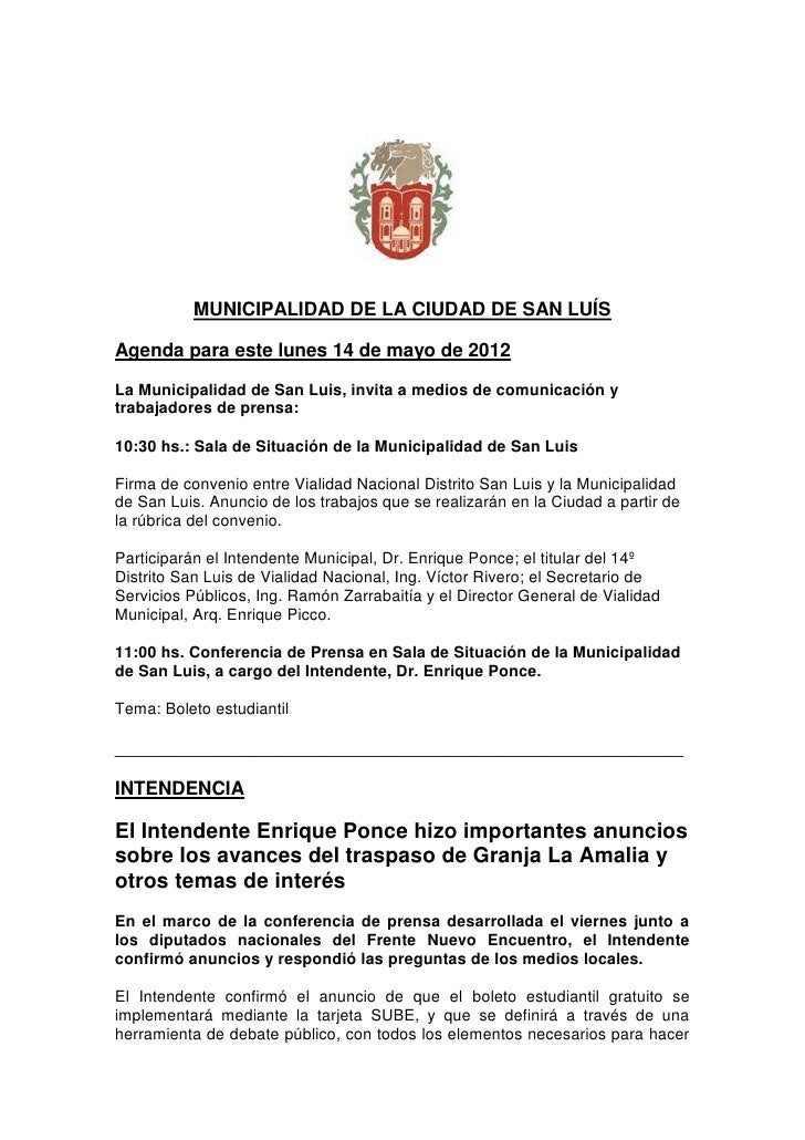 MUNICIPALIDAD DE LA CIUDAD DE SAN LUÍSAgenda para este lunes 14 de mayo de 2012La Municipalidad de San Luis, invita a medi...