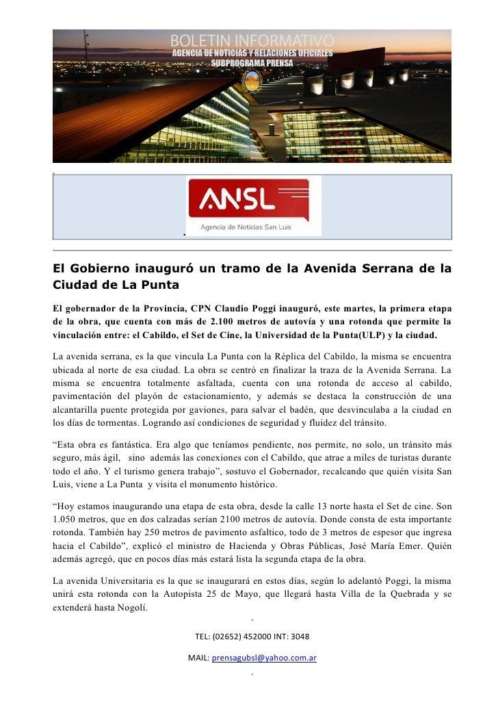.El Gobierno inauguró un tramo de la Avenida Serrana de laCiudad de La PuntaEl gobernador de la Provincia, CPN Claudio Pog...