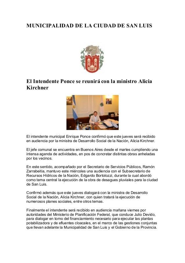 MUNICIPALIDAD DE LA CIUDAD DE SAN LUISEl Intendente Ponce se reunirá con la ministro AliciaKirchnerEl intendente municipal...