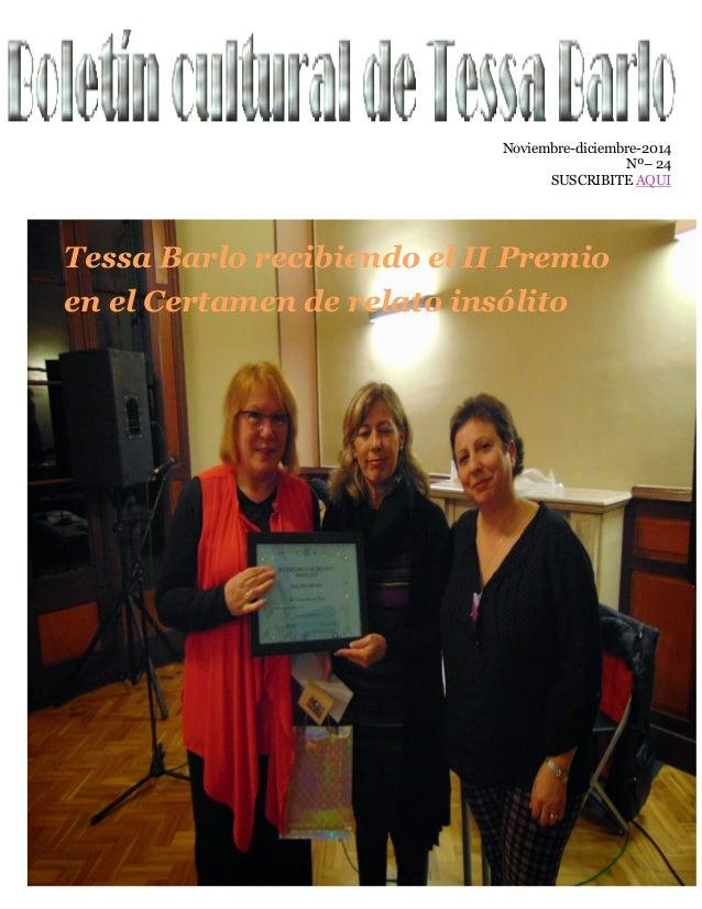 Noviembre-diciembre-2014 Nº– 24 SUSCRIBITE AQUI Tessa Barlo recibiendo el II Premio en el Certamen de relato insólito