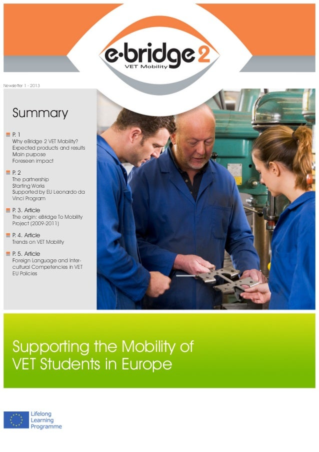 Supporting the Mobility of VET Students in Europe Newsletter 1 - 2013 P. 1 Why eBridge 2 VET Mobility? Expected products a...