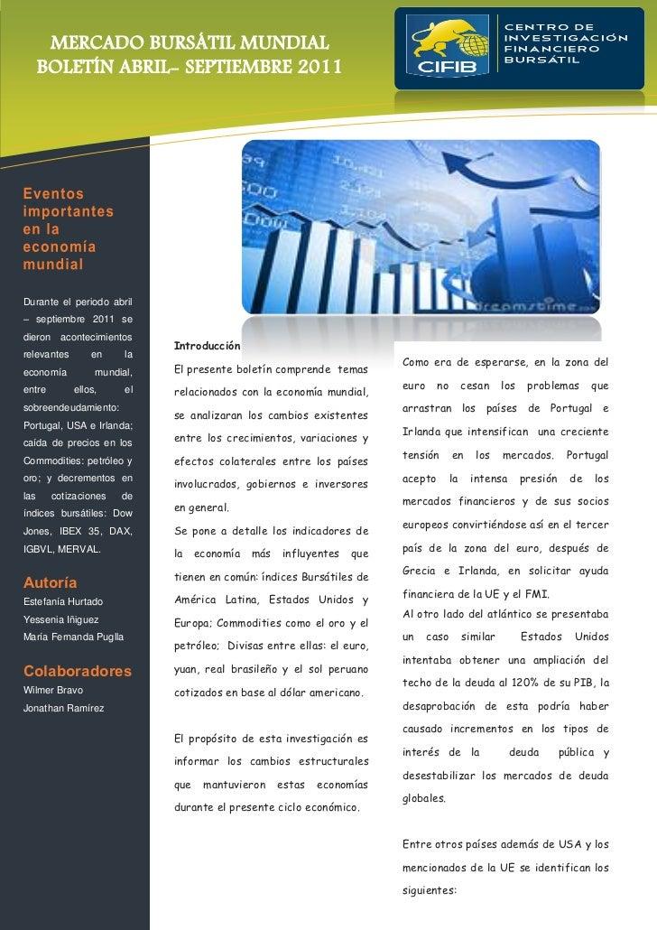 MERCADO BURSÁTIL MUNDIAL      BOLETÍN ABRIL- SEPTIEMBRE 2011Durante el periodo abril– septiembre 2011 sedieron     acontec...
