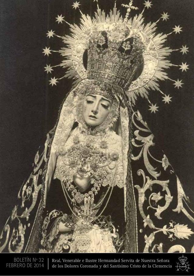 BOLETÍN Nº 32 FEBRERO DE 2014  Real, Venerable e Ilustre Hermandad Servita de Nuestra Señora de los Dolores Coronada y del...