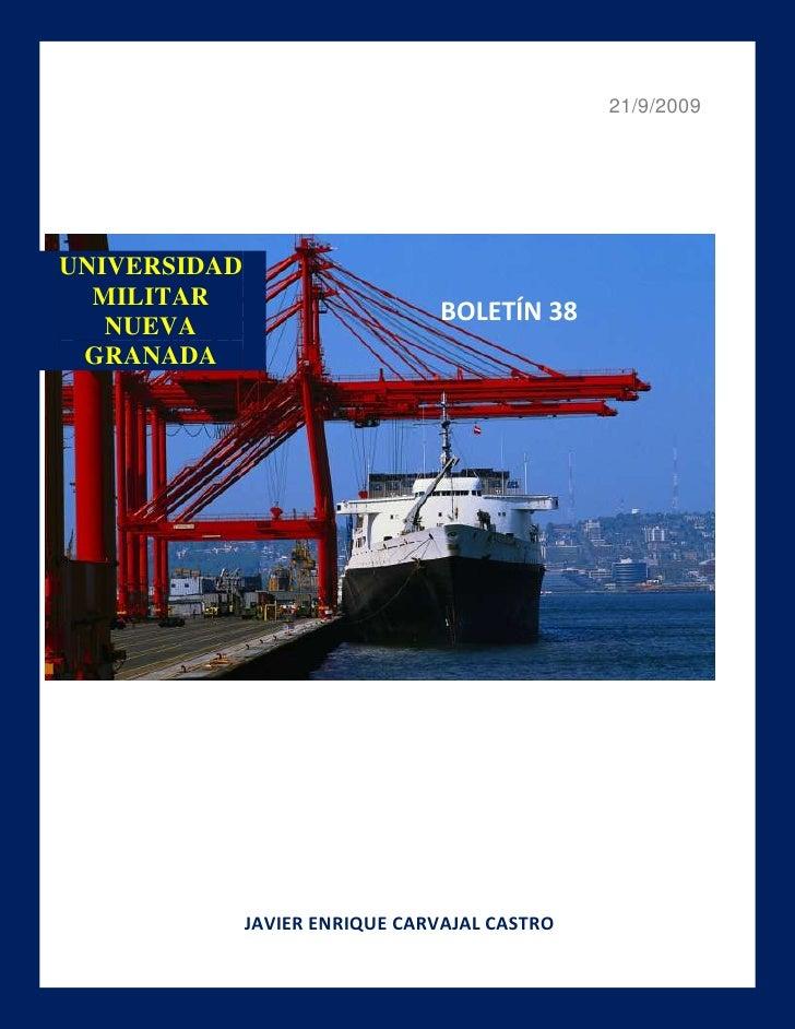 21/9/2009 JAVIER ENRIQUE CARVAJAL CASTRO -470535907558UNIVERSIDAD MILITAR NUEVA GRANADABOLETÍN 38INTRODUCCIONLa fuerte cri...