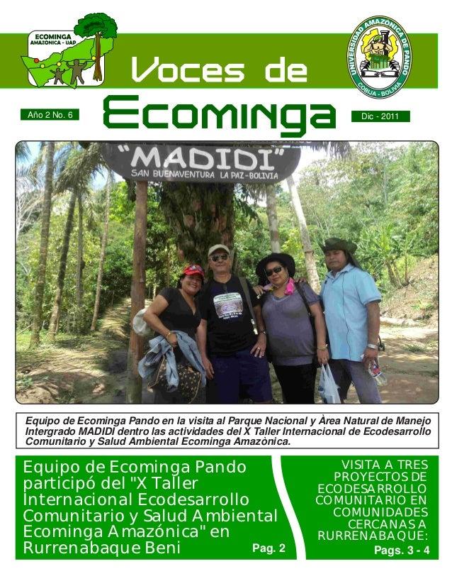 Año 2 No. 6                                                          Dic - 2011Equipo de Ecominga Pando en la visita al Pa...