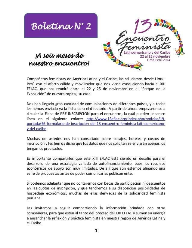 1 Boletina N° 2 ¡A seis meses de nuestro encuentro! Compañeras feministas de América Latina y el Caribe, las saludamos des...