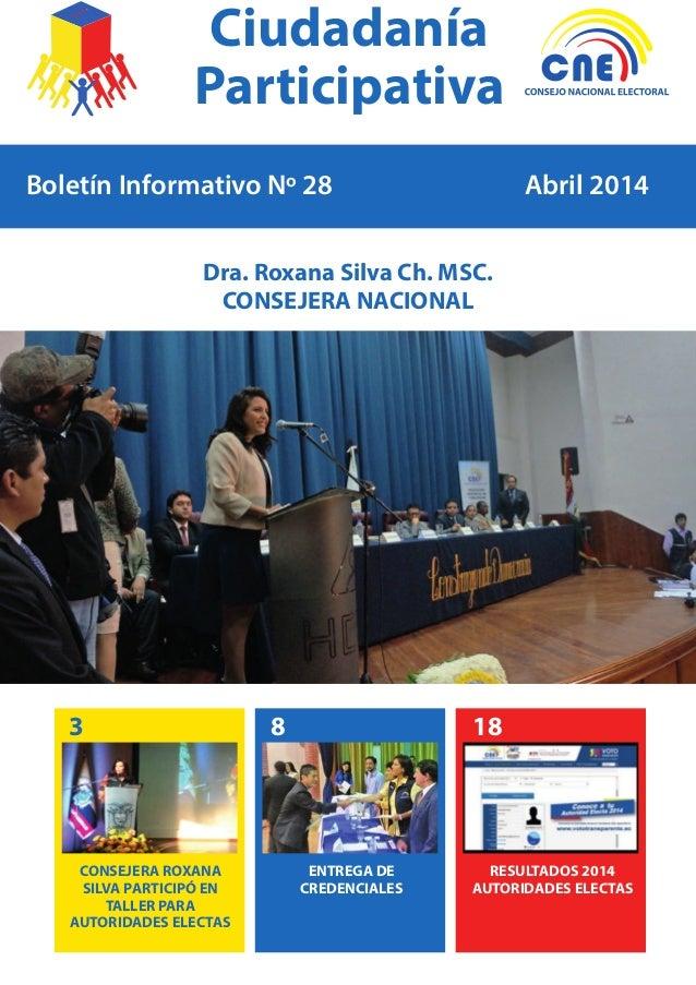 Boletín Informativo Nº 28 Abril 2014 Dra. Roxana Silva Ch. MSC. CONSEJERA NACIONAL Ciudadanía Participativa 3 8 18 ENTREGA...