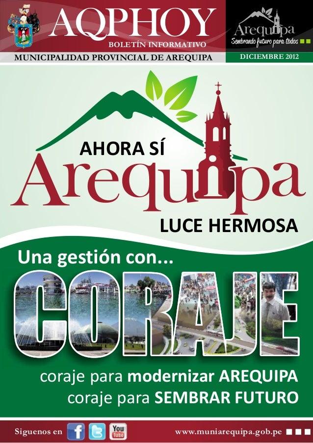AQPHOY    BOLETÍN INFORMATIVOMUNICIPALIDAD PROVINCIAL DE AREQUIPA      DICIEMBRE 2012              AHORA SÍ               ...