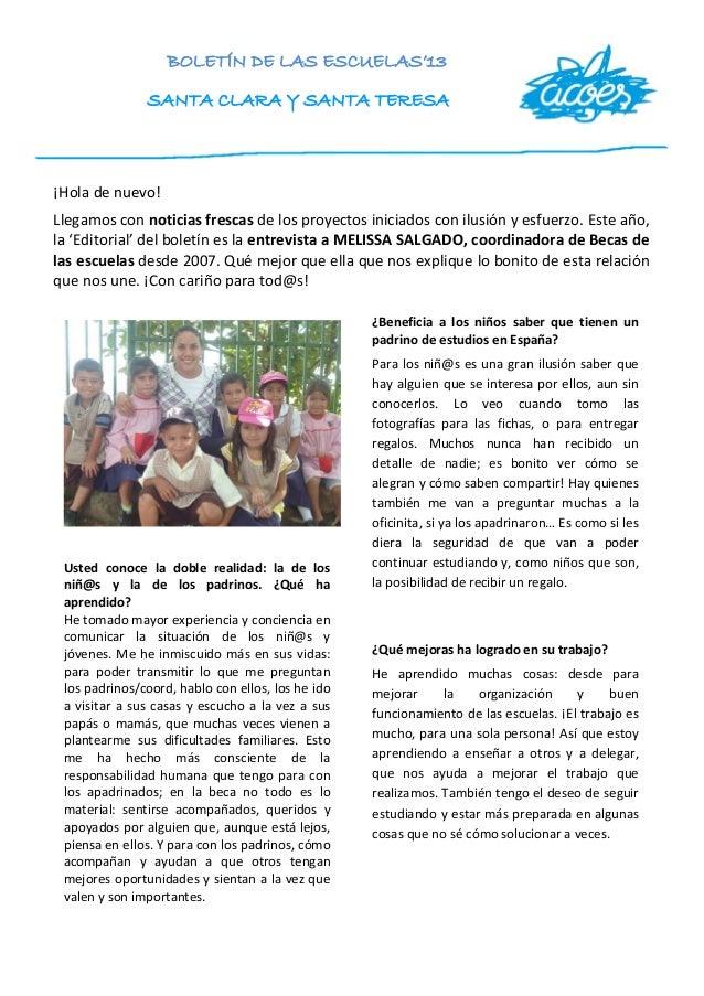 BOLETÍN DE LAS ESCUELAS'13 SANTA CLARA Y SANTA TERESA ¡Hola de nuevo! Llegamos con noticias frescas de los proyectos inici...
