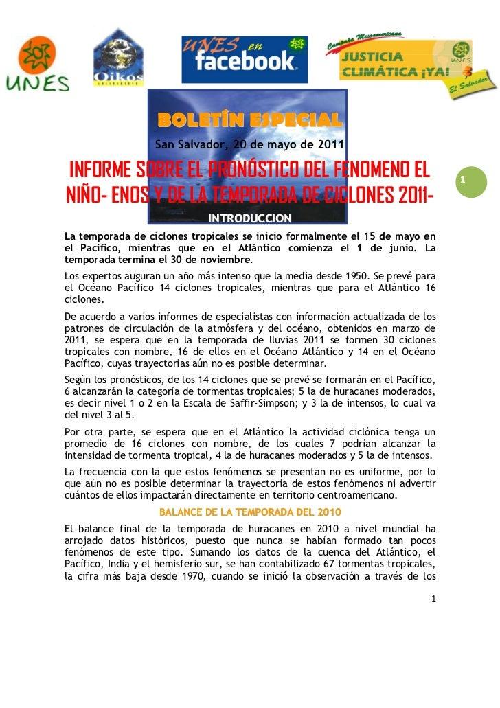 1                    BOLETÍN ESPECIAL                    San Salvador, 20 de mayo de 2011INFORME SOBRE EL PRONÓSTICO DEL F...