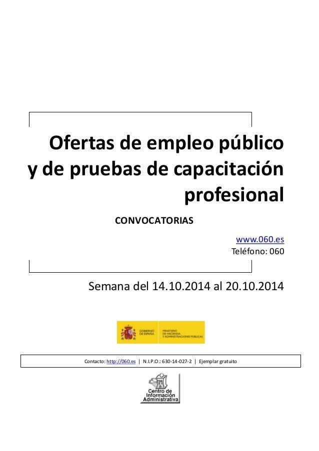 Ofertas de empleo público  y de pruebas de capacitación profesional  CONVOCATORIAS  www.060.es  Teléfono: 060  Semana del ...