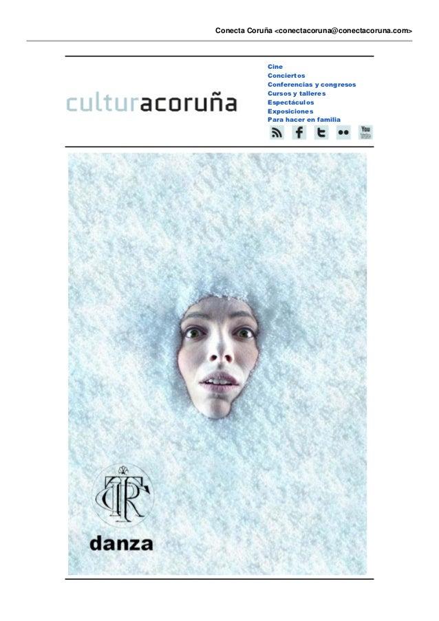 Conecta Coruña <conectacoruna@conectacoruna.com>            Cine            Conciertos            Conferencias y congresos...