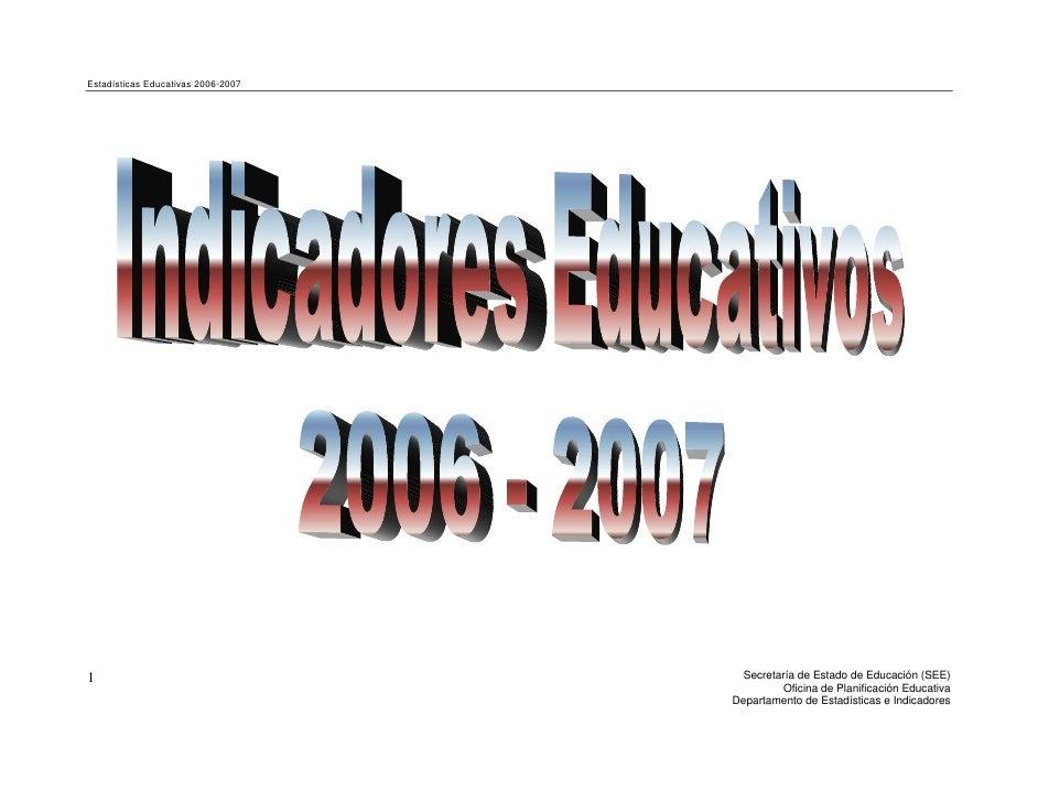 Estadísticas Educativas 2006-2007     1                                    Secretaría de Estado de Educación (SEE)        ...
