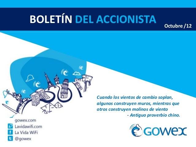 BOLETÍN DEL ACCIONISTA                      Octubre /12           Cuando los vientos de cambio soplan,           algunos c...