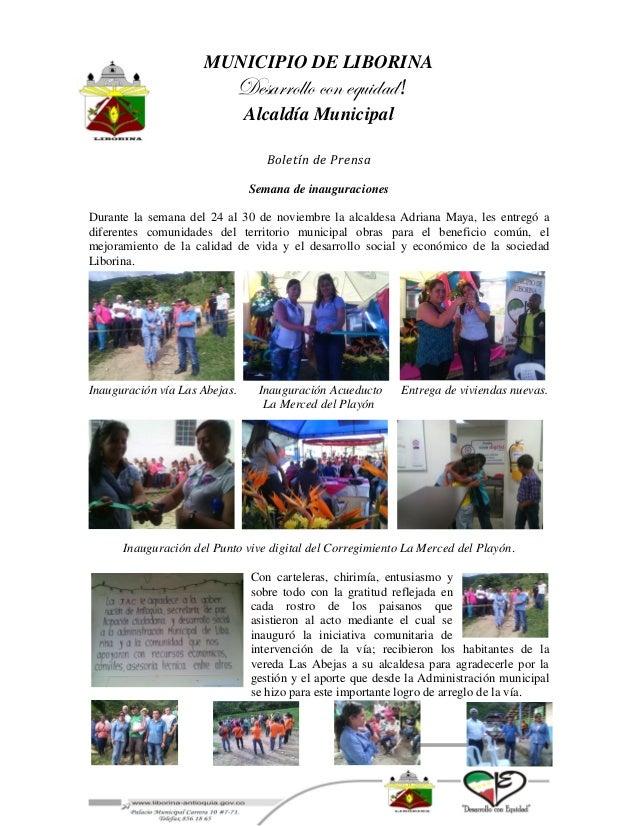 MUNICIPIO DE LIBORINA Desarrollo con equidad! Alcaldía Municipal Boletín de Prensa Semana de inauguraciones Durante la sem...