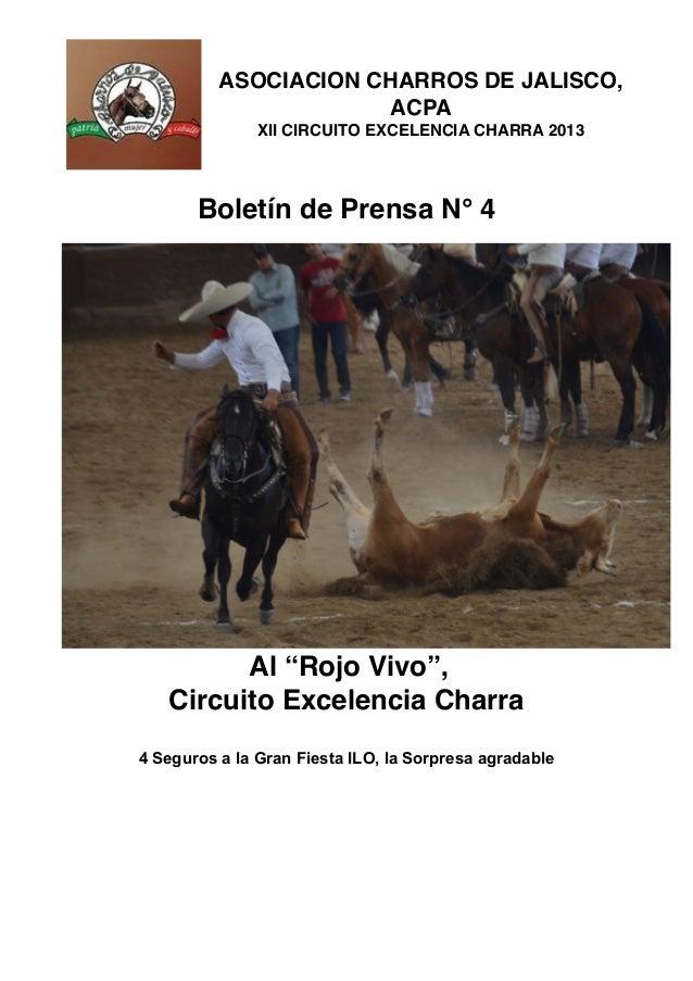 """ASOCIACION CHARROS DE JALISCO, ACPA XII CIRCUITO EXCELENCIA CHARRA 2013 Boletín de Prensa N° 4 Al """"Rojo Vivo"""", Circuito E..."""